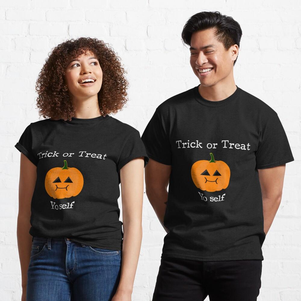 Trick or Treat Yo Self - Treat-Loving Pumpkin for Halloween Classic T-Shirt