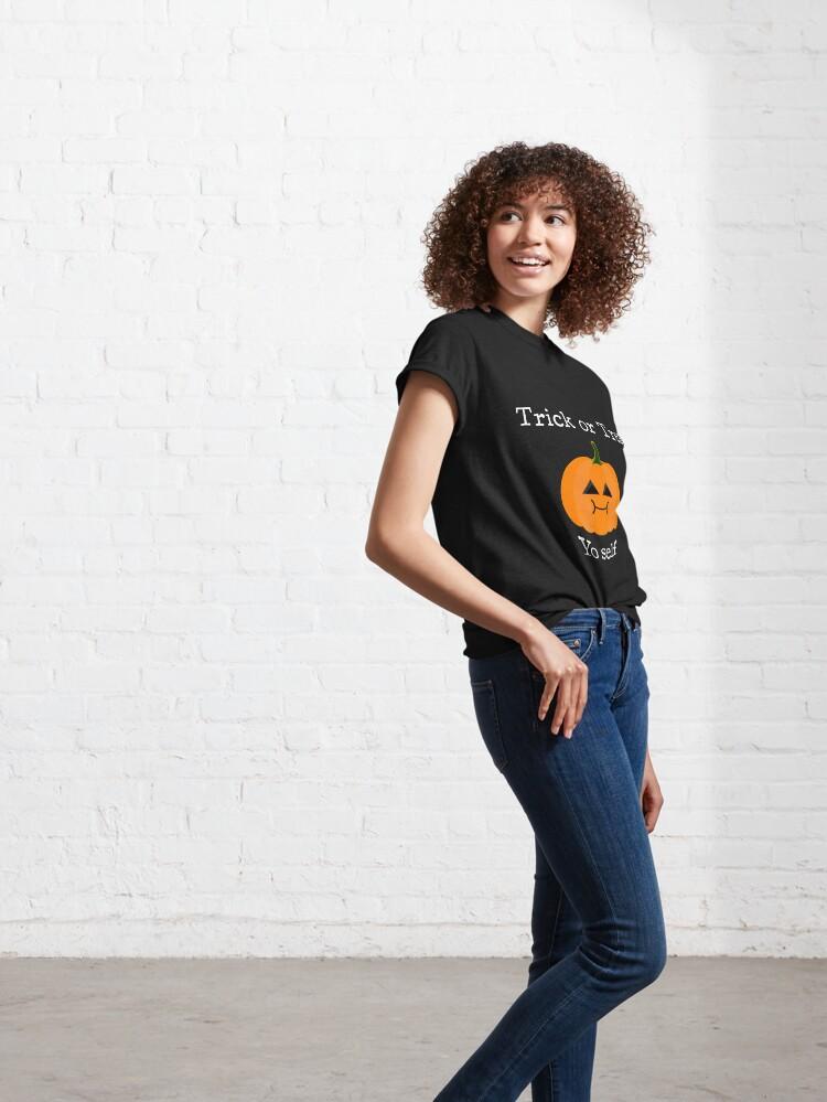 Alternate view of Trick or Treat Yo Self - Treat-Loving Pumpkin for Halloween Classic T-Shirt