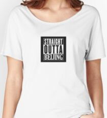 Straight Outta Beijing Women's Relaxed Fit T-Shirt