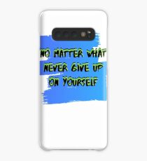 No Matter What Never Give Up On Yourself Case/Skin for Samsung Galaxy