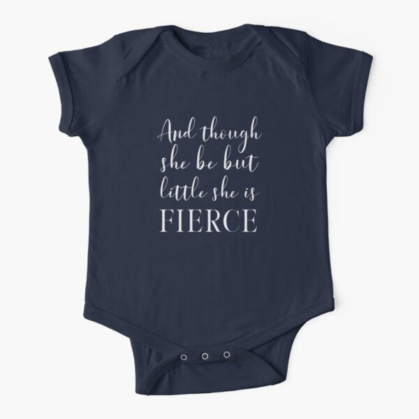 And though she be but little, she is fierce (Shakespeare, A Midsummer Night's Dream) Inspirational Typography in White Short Sleeve Baby One-Piece