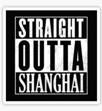 Straight Outta Shanghai Sticker