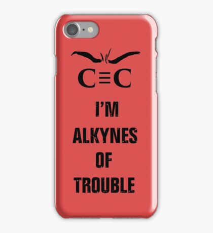 Alkynes of Trouble iPhone Case/Skin
