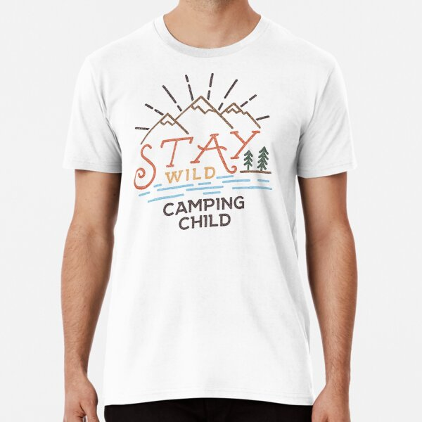 Stay Wild Camping Child Camiseta premium