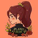 Badass Plant Mom by MysticalScribls