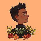 Badass Plant Dad by MysticalScribls