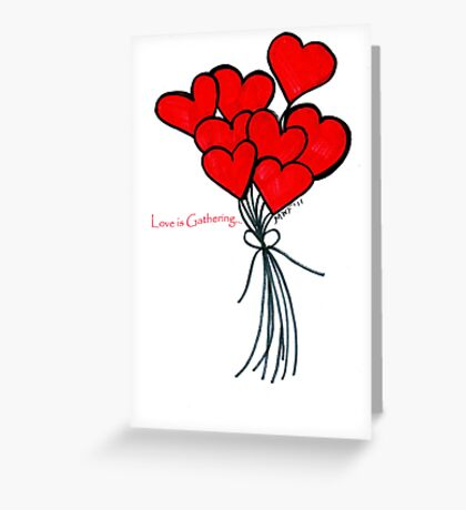 Love is Gathering Greeting Card