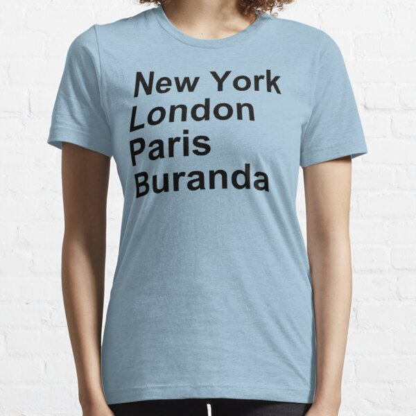New York London Paris Buranda Essential T-Shirt