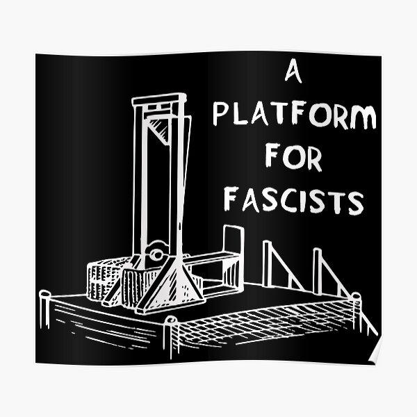 A Platform For Fascists - Guillotine, Anti Fascist Poster