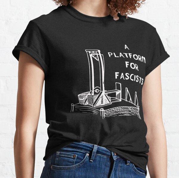 A Platform For Fascists - Guillotine, Anti Fascist Classic T-Shirt