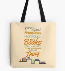Du kannst kein Glück kaufen, aber du kannst Bücher kaufen, und das ist irgendwie dasselbe Tote Bag