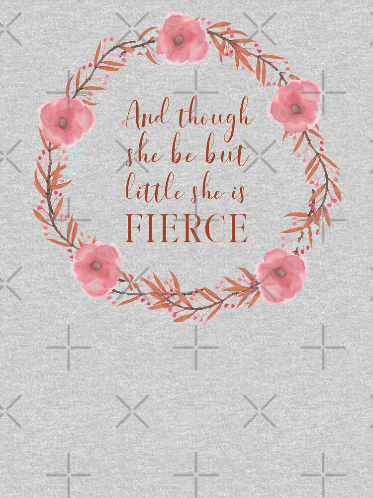 And though she be but little, she is fierce (Shakespeare, A Midsummer Night's Dream), wreathed. Inspirational Floral Typography with Coral Pink Text by kierkegaard
