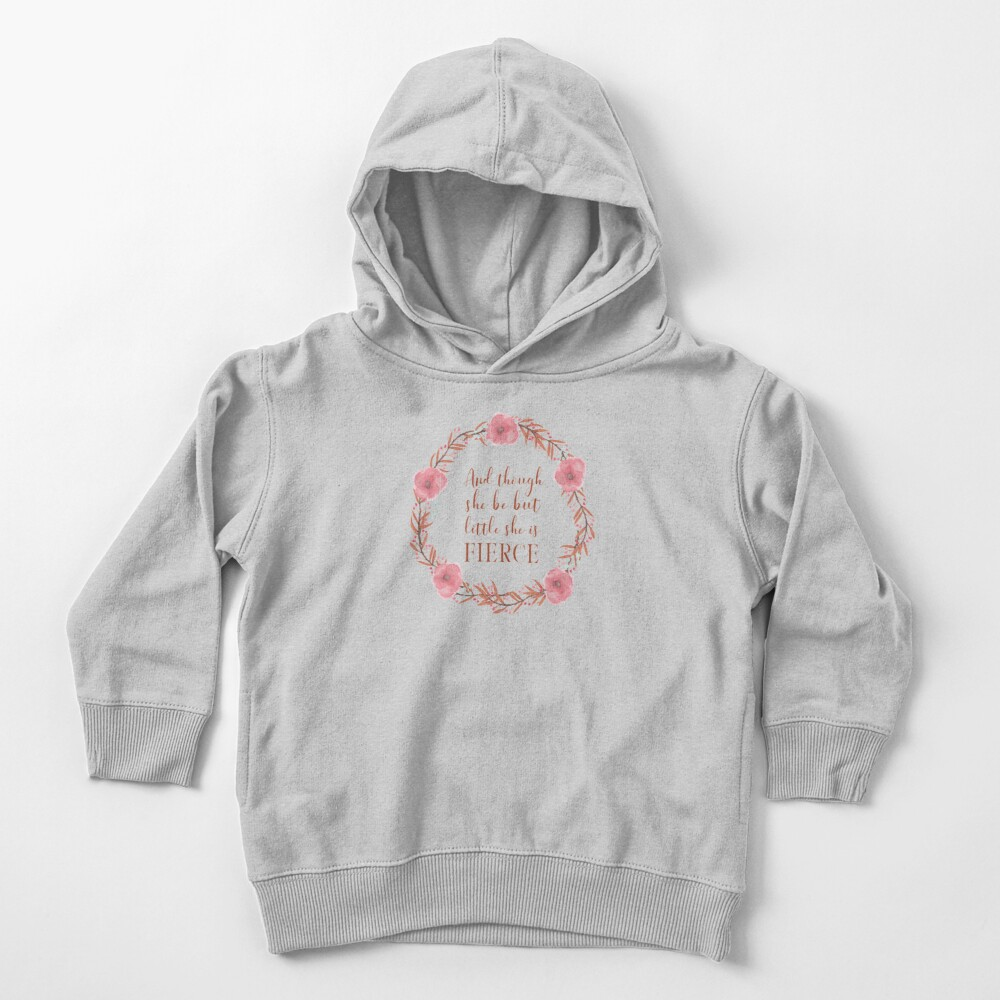 And though she be but little, she is fierce (Shakespeare, A Midsummer Night's Dream), wreathed. Inspirational Floral Typography with Coral Pink Text Toddler Pullover Hoodie