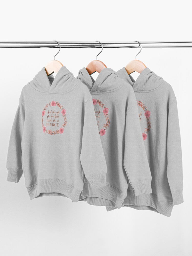 Alternate view of And though she be but little, she is fierce (Shakespeare, A Midsummer Night's Dream), wreathed. Inspirational Floral Typography with Coral Pink Text Toddler Pullover Hoodie