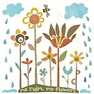 No Rain, No Flowers by Kim Dettmer