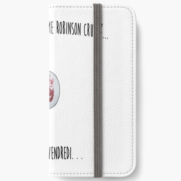 MONDAY I AM ROBINSON CRUSOÉ .. I WAIT FRIDAY iPhone Wallet