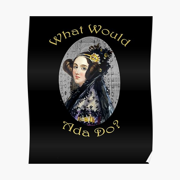 What Would Ada Do? Funny Ada Lovelace Computer Programmer Poster