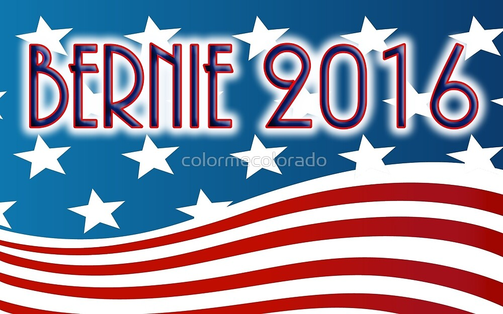 BERNIE 2016 - RED WHITE AND BLUE FLAG - SANDERS FOR PRESIDENT by colormecolorado