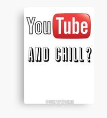 youtube and chill Canvas Print