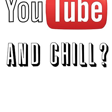 youtube and chill by bigosodesign
