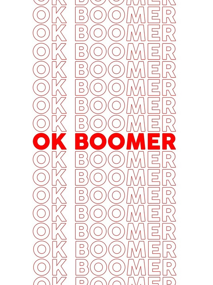 Ok Boomer Repeated by RyanBarszcz