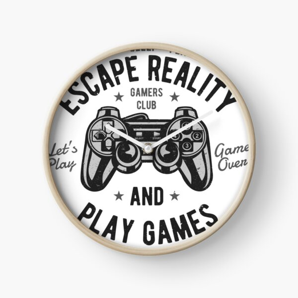 Play Games, Escape Reality Clock