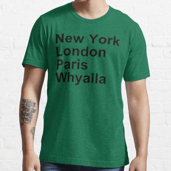 New York London Paris Whyalla Essential T-Shirt