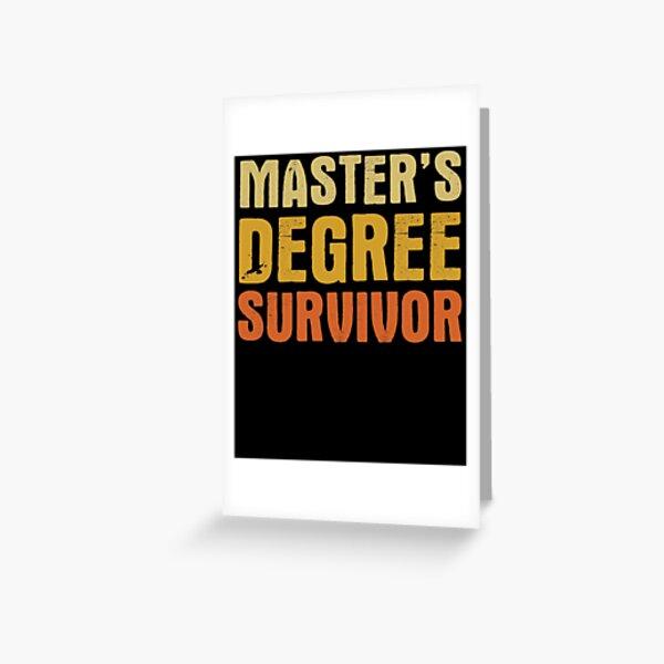 Master's Degree Survivor - Funny Graduation Quote Humor College Grad Saying Greeting Card