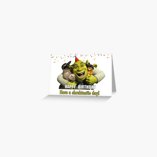 Have a shrektastic day Greeting Card