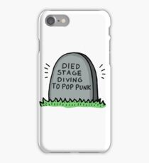 Died Stage Diving To Pop Punk iPhone Case/Skin