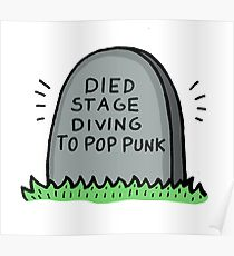 Died Stage Diving To Pop Punk Poster