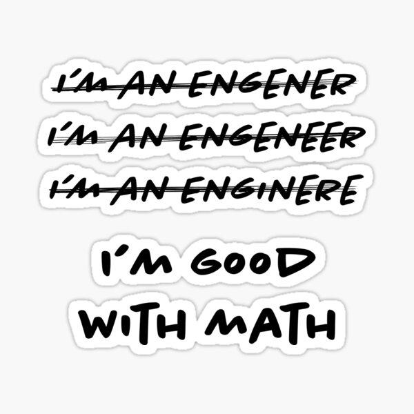 I am good with Math - Engineer Sticker