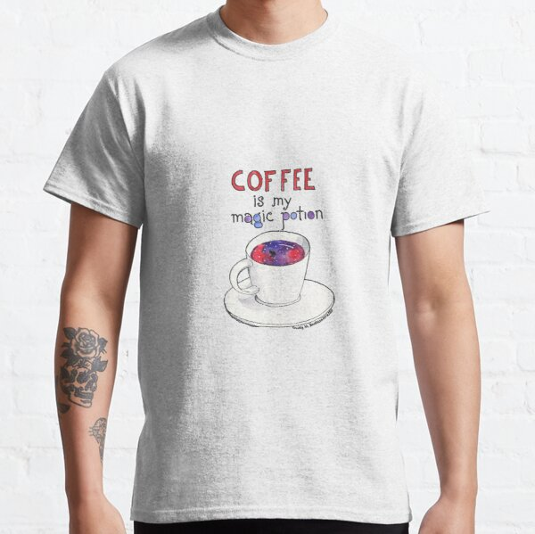 Coffee is My Magic Potion Classic T-Shirt