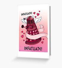 INFATUATE! INFATUATE! Greeting Card
