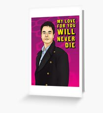 My Love For You Will Never Die Greeting Card