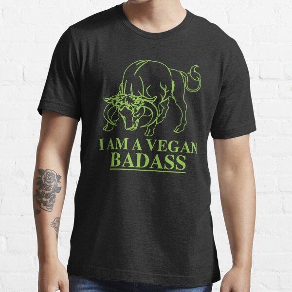 I Am A Vegan Badass Essential T-Shirt