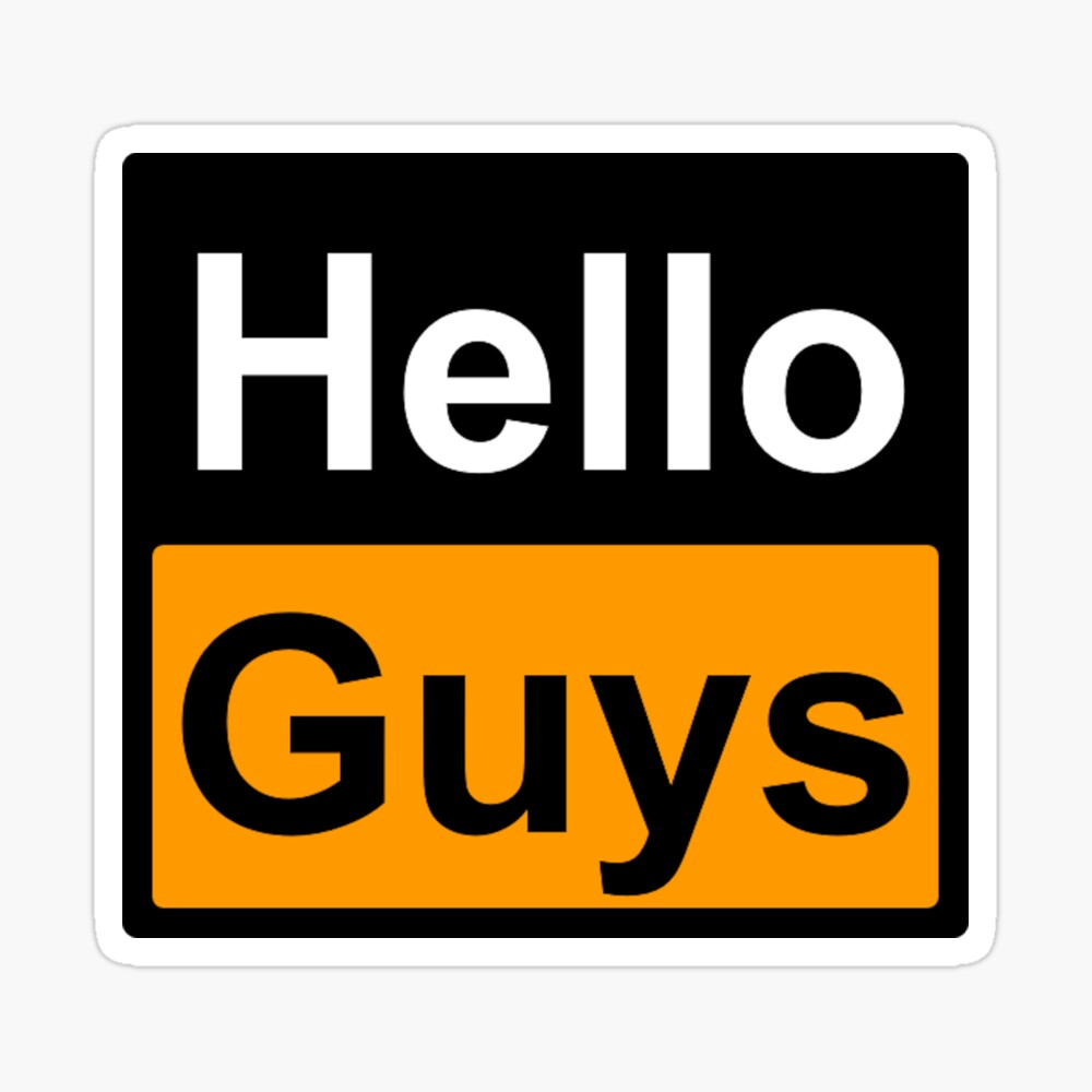 """Hello Guys"""" Poster by Sryn 