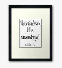 """DEATH, kill, Friedrich, Nietzsche, Strong, Strength, Kill, """"That which does not kill us makes us stronger."""" Black on White Framed Print"""