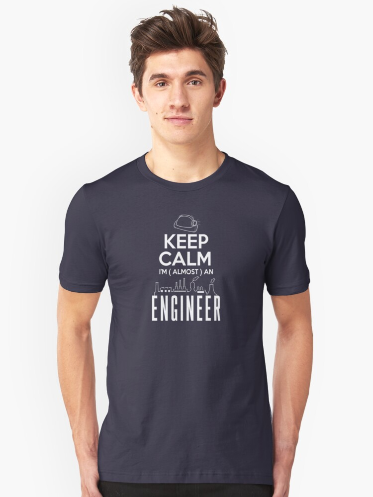 keep calm I'm ( almost ) an engineer Unisex T-Shirt Front