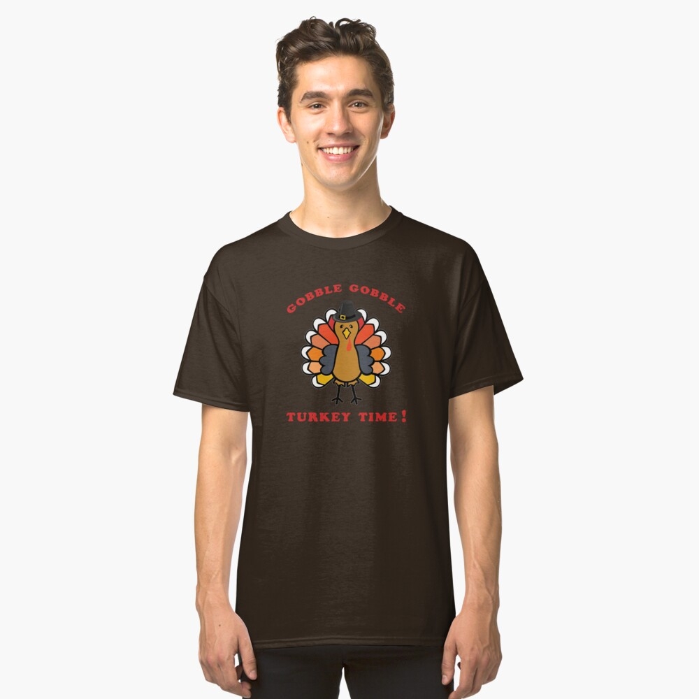 Turkey Time, Fall Colors, Harvest, Thanksgiving. Classic T-Shirt