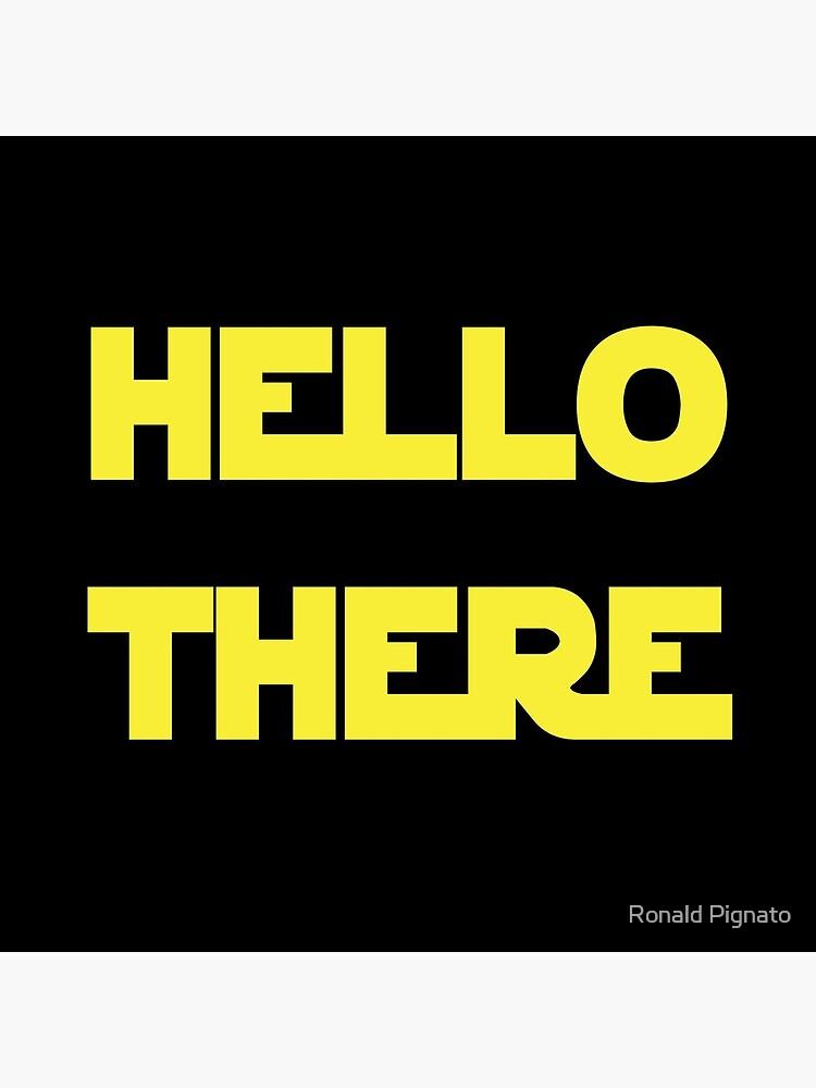 Hello There by RPignato