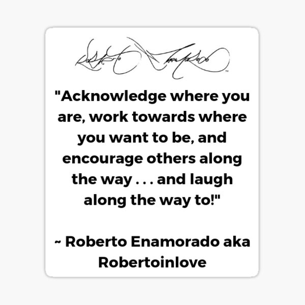 Roberto Enamorado aka Robertoinlove Way of Life Quote Sticker