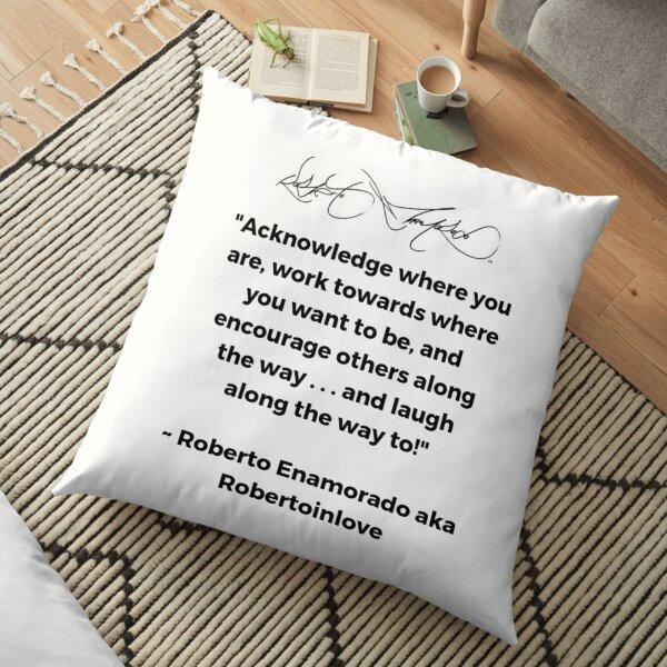 Roberto Enamorado aka Robertoinlove Way of Life Quote Floor Pillow
