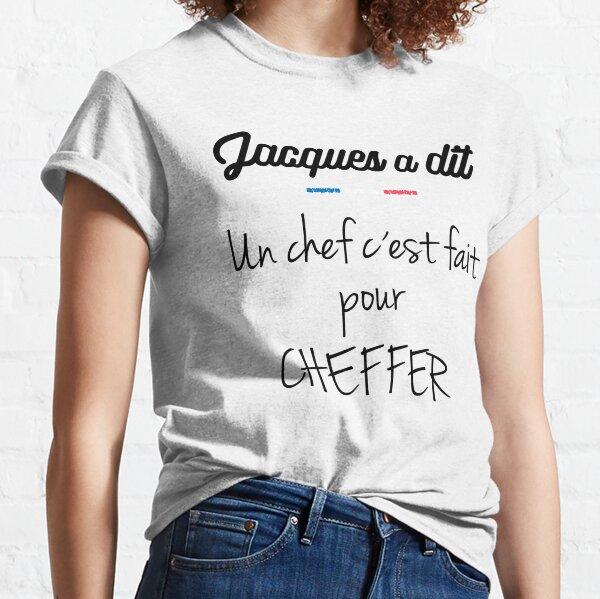 Un chef c est fait pour cheffer T-shirt classique