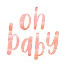 Oh Baby | Coral Blush Motivational Typography by Menega  Sabidussi