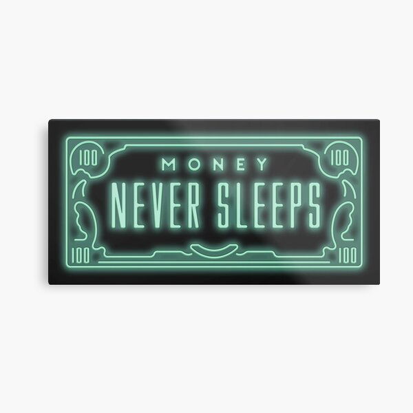 Money Never Sleeps Metal Print