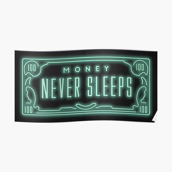 Money Never Sleeps Poster