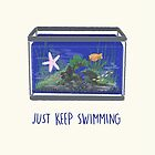 Just Keep Swimming by Sarah Crosby