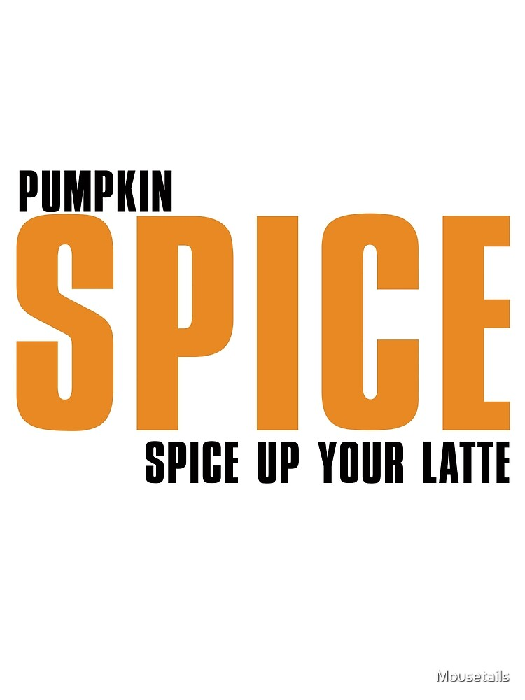 PUMPKIN spice up your LATTE by Mousetails