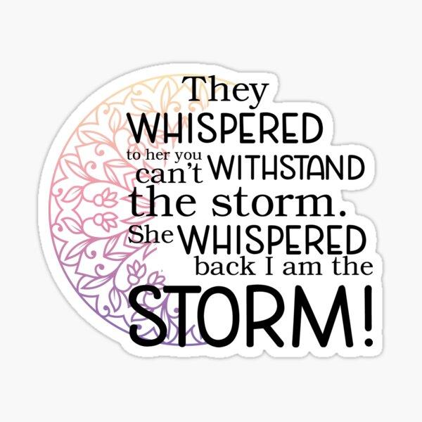 She whispered back I am the storm! Sticker